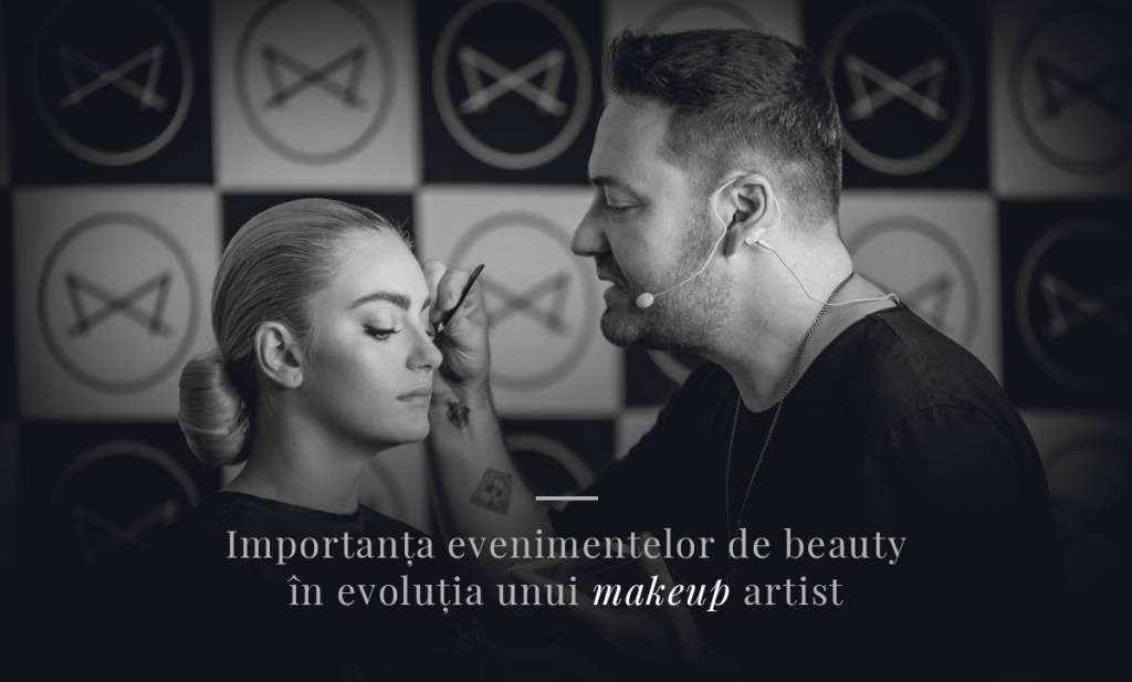 Importanța-evenimentelor-de-beauty-în-evoluția-de-make-up-artist-lectii-de-machiaj